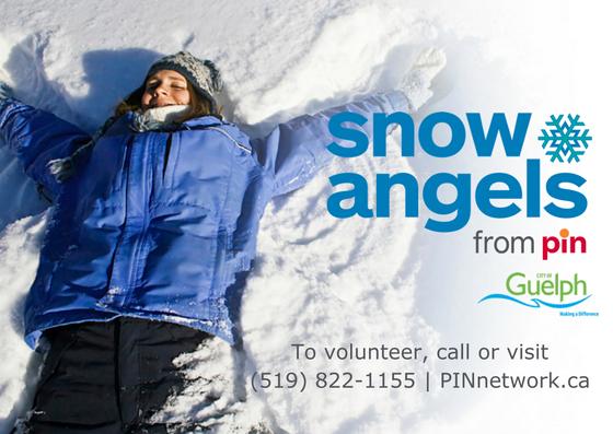 Snow Angels To volunteer, call or visit  (519) 822-1155 PINnetwork.ca